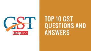 Top 10 Questions And Answers on GST