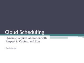 Cloud Scheduling