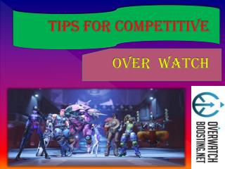 Tips for competitive over watch.