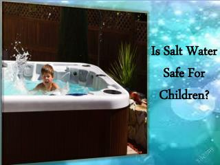 Is Salt Spa Safe For Children?