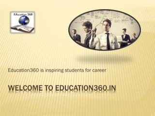 Browse Education360 for successful career