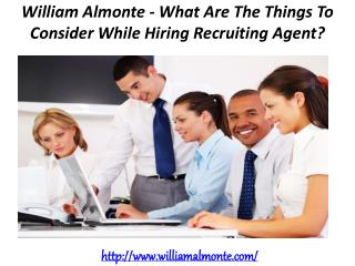 William Almonte - What Are The Things To Consider While Hiring Recruiting Agent?