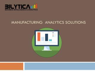 Get effective Manufacturing plan with Manufacturing Analytics Solutions