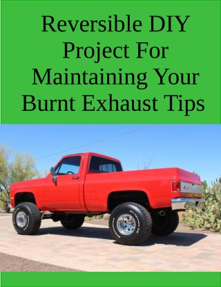 Reversible DIY Project For Maintaining Your Burnt Exhaust Tips