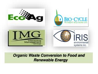 Organic Waste Conversion to Food and Renewable Energy