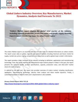 Global Linkers Industry Overview, Key Manufacturers, Market Dynamics, Analysis And Forecasts To 2022