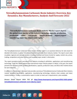 Tetraalkylammonium Carbonate Resin Industry Overview, Key Dynamics, Key Manufacturers, Analysis And Forecasts-2022