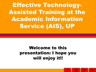 Effective Technology-Assisted Training at the Academic Information Service (AIS), UP