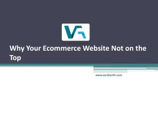 Why Your Ecommerce Website Not on the Top