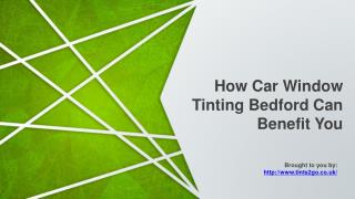 How Car Window Tinting Bedford Can Benefit You