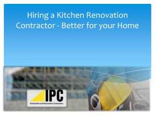 Hiring a Kitchen Renovation Contractor - Better for your Home