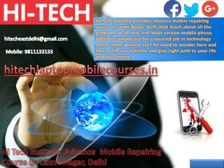 Hi Tech Institute  Advance  Mobile Repairing  Course in  Laxmi Nagar, Delhi