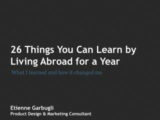 26 Things You Can Learn by Living Abroad for a Year