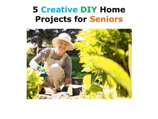 5 Mental & Physical Health Boosting DIY (Do it yourself) Home Projects for Seniors