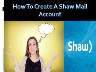Shaw  1-888-738-4333 Mail Customer Support Phone Number