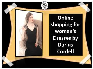 Find something unique designs of dress at Darius Cordell