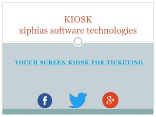 Touch Screen Kiosk for ticketing - xiphias
