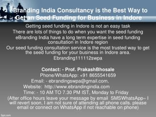 eBranding India Consultancy is the Best Way to Get an Seed Funding for Business in Indore