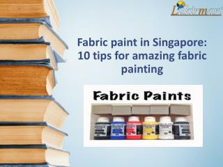 Fabric paint in Singapore: 10 tips for amazing fabric painting