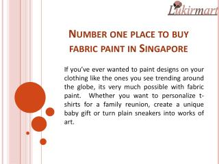 Number one place to buy fabric paint in Singapore