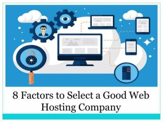 8 Factors to Select a Good Web Hosting Company
