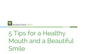 5 Tips for a Healthy Mouth and a Beautiful Smile - Redbank