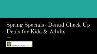 Spring Specials- Dental Check up for kids and adults -  Redbank  Plains Dental