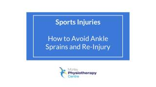Sports Injuries - How to Avoid Ankle Sprains and Re-Injury - Morley Physio