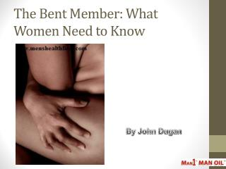 The Bent Member: What Women Need to Know