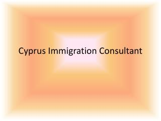 Cyprus Immigration Consultant