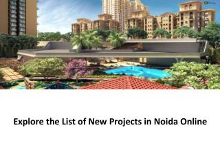 Explore the List of New Projects in Noida Online