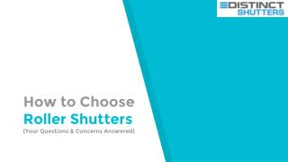 How to Choose Roller Shutters- Your Questions and Concerns Answered - Distinct Shutters