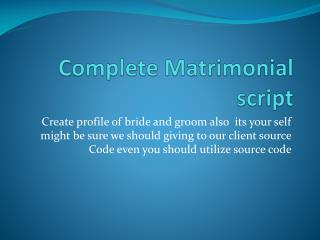 You want to Buy Online Matrimonial Software with Source code