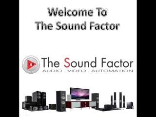 The Sound Factor Home Entertainment & Automation Solutions