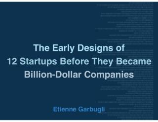 The Early Designs of 12 Startups Before They Became Billion-Dollar Companies