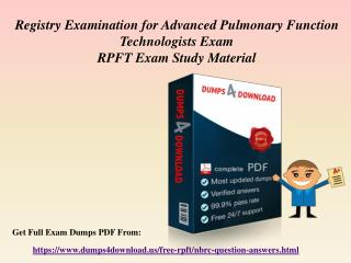 Verified NBRC RPFT Exam Questions - RPFT Dumps PDF Dumps4Download.us