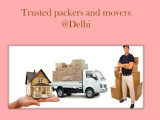 Trusted packers and movers in Delhi@11th.in/packers-and-movers-delhi.html