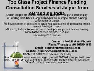 Top Class Project Finance Funding Consultation Services at Jaipur from eBranding India