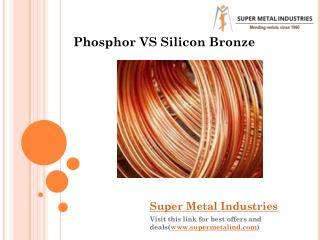 Silicon Bronze Vs Phosphorus Bronze