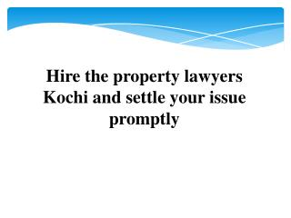 How to hire best Property lawyers Kochi?