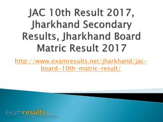 JAC 10th Result 2017, Jharkhand Academic Council (JAC) Secondary Results, Jharkhand Board Matric Result 2017