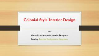 Colonial Style Interior Design – Monnaie Architects & Interiors