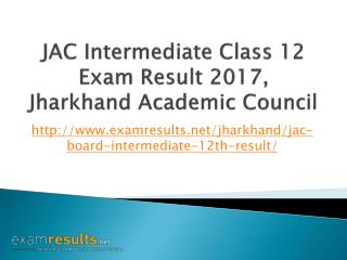 JAC Intermediate Class 12 Exam Result 2017, JAC 12th Results 2017