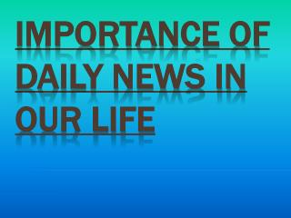 Daily News in Our Life Importance