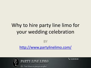 Why to hire party line limo for your wedding celebration