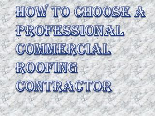 Choose a Professional Commercial Roofing Contractor