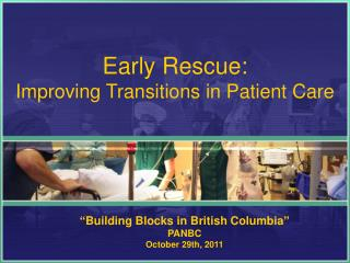 Early Rescue: Improving Transitions in Patient Care