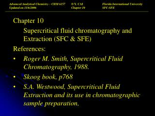 Advanced Analytical Chemistry – CHM 6157 	® Y. CAI		 Florida International University Updated on 11/6/2006			Chapter