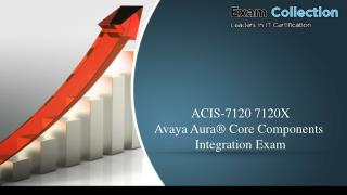 New Avaya 7120X Examcollection VCE !! ACIS-7120 7120X Exam Question (PDF   Test Engine)