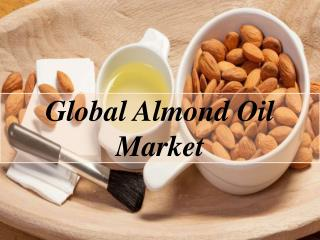 Global Almond Oil Market